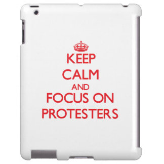 Keep Calm and focus on Protesters