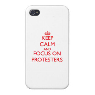 Keep Calm and focus on Protesters iPhone 4 Cases
