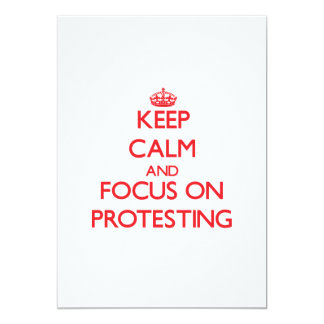 Keep Calm and focus on Protesting 13 Cm X 18 Cm Invitation Card