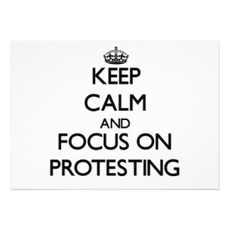 Keep Calm and focus on Protesting Announcements