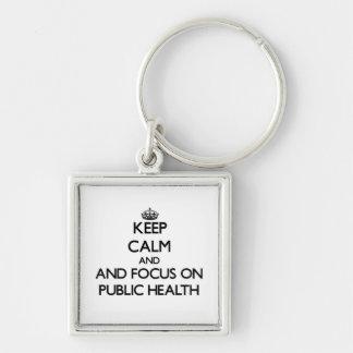 Keep calm and focus on Public Health Keychain