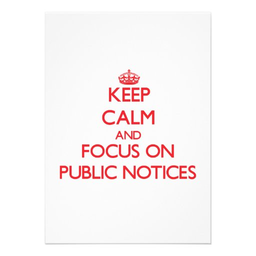 Keep Calm and focus on Public Notices Announcements