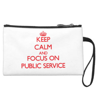 Keep Calm and focus on Public Service Wristlet Clutches