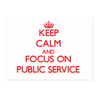 Keep Calm and focus on Public Service Business Card Templates