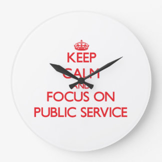 Keep Calm and focus on Public Service Wallclocks