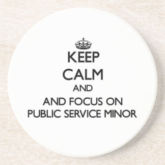 Keep calm and focus on Public Service Minor Beverage Coaster