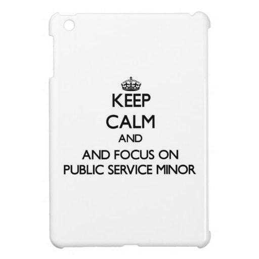 Keep calm and focus on Public Service Minor Case For The iPad Mini