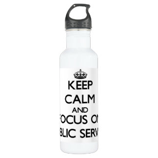 Keep Calm and focus on Public Service 710 Ml Water Bottle