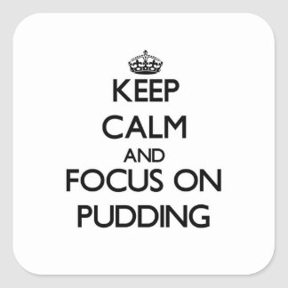 Keep Calm and focus on Pudding Stickers