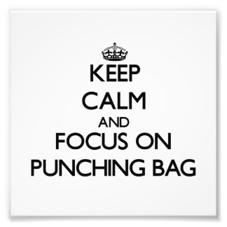 Keep Calm and focus on Punching Bag Art Photo