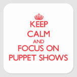 Keep Calm and focus on Puppet Shows Stickers