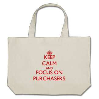 Keep Calm and focus on Purchasers Tote Bag