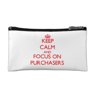 Keep Calm and focus on Purchasers Makeup Bag