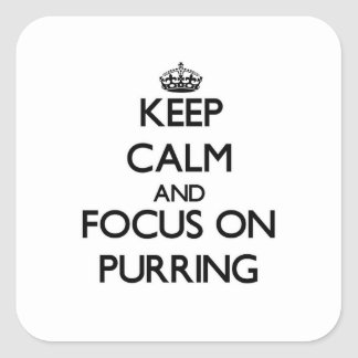 Keep Calm and focus on Purring Sticker