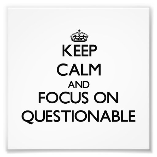 Keep Calm and focus on Questionable Photographic Print