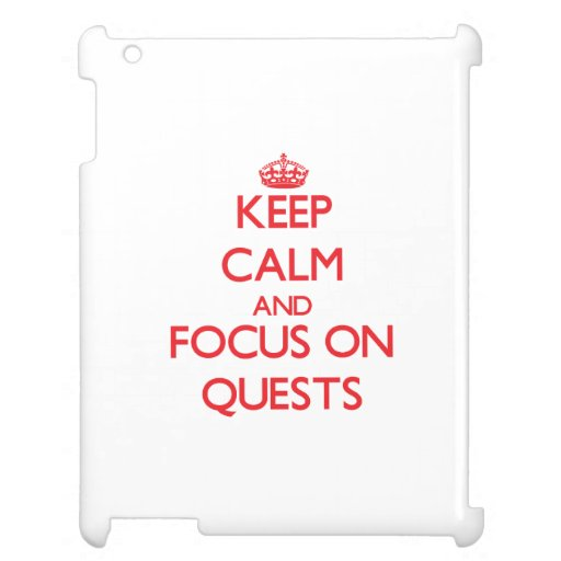 Keep Calm and focus on Quests Cover For The iPad
