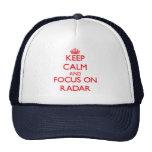 Keep Calm and focus on Radar Cap