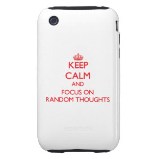 Keep Calm and focus on Random Thoughts iPhone3 Case
