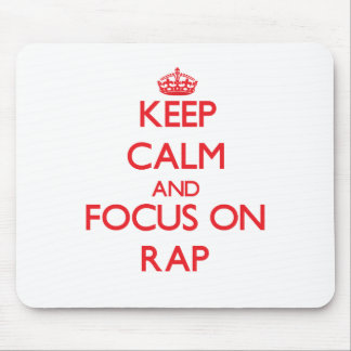 Keep Calm and focus on Rap Mouse Pad