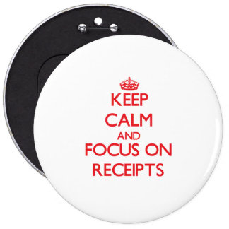 Keep Calm and focus on Receipts Pin