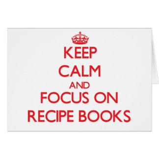 Keep Calm and focus on Recipe Books Greeting Card