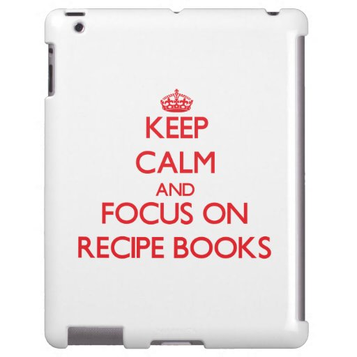 Keep Calm and focus on Recipe Books