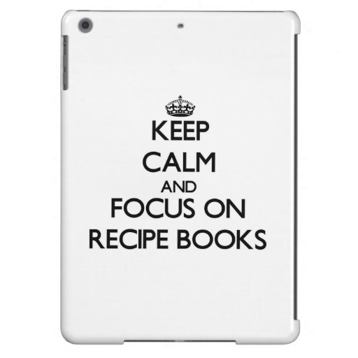 Keep Calm and focus on Recipe Books iPad Air Covers