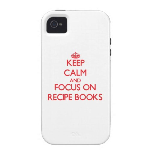 Keep Calm and focus on Recipe Books Case-Mate iPhone 4 Covers