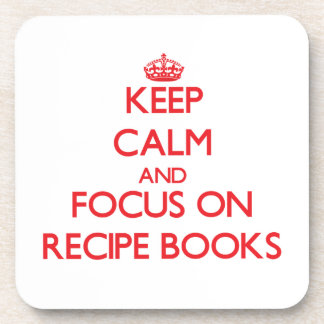 Keep Calm and focus on Recipe Books Beverage Coasters