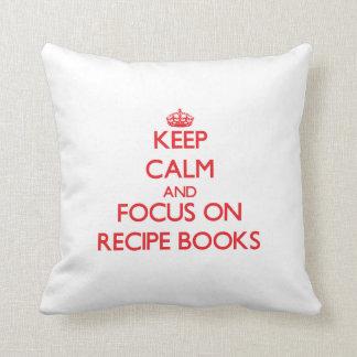 Keep Calm and focus on Recipe Books Throw Pillows