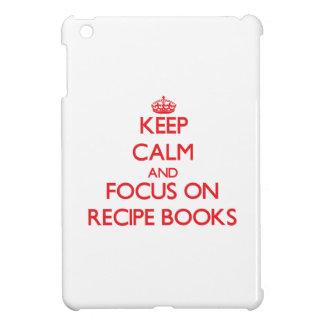 Keep Calm and focus on Recipe Books Case For The iPad Mini