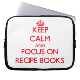 Keep Calm and focus on Recipe Books Laptop Sleeve
