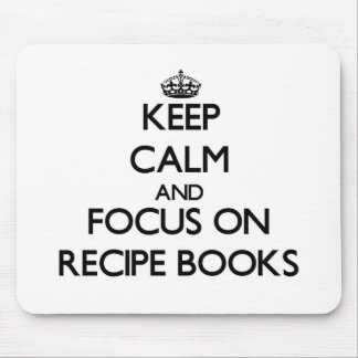 Keep Calm and focus on Recipe Books Mousepads