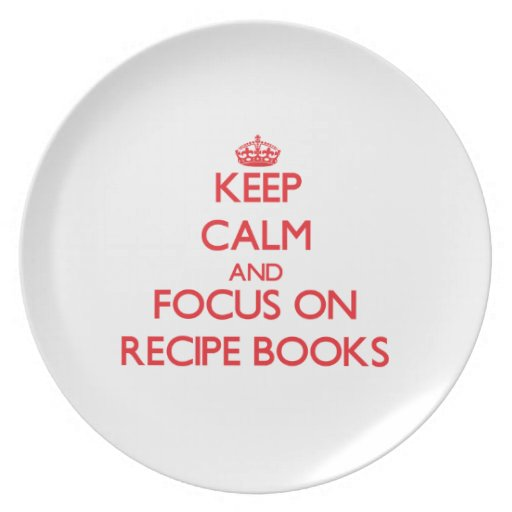 Keep Calm and focus on Recipe Books Plates