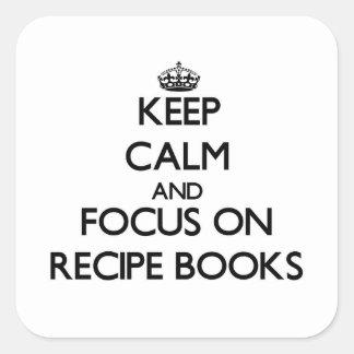 Keep Calm and focus on Recipe Books Square Sticker
