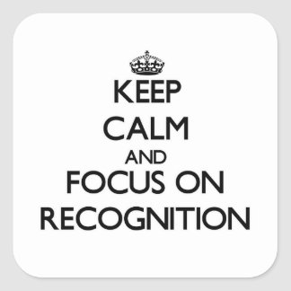 Keep Calm and focus on Recognition Square Sticker