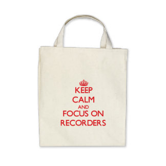 Keep Calm and focus on Recorders Bag