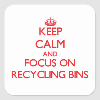 Keep Calm and focus on Recycling Bins Sticker
