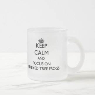 Keep calm and focus on Red-Eyed Tree Frogs Frosted Glass Mug