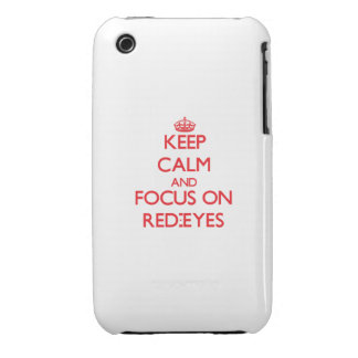 Keep Calm and focus on Red-Eyes iPhone 3 Covers