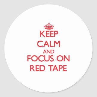 Keep Calm and focus on Red Tape Sticker