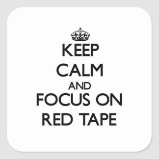 Keep Calm and focus on Red Tape Square Sticker