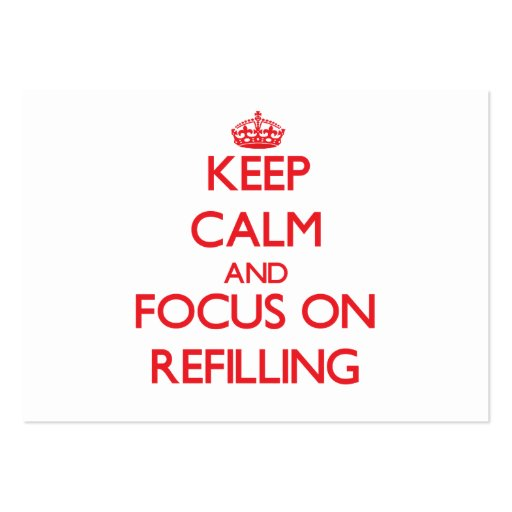 Keep Calm and focus on Refilling Business Card Templates