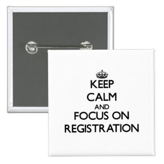 Keep Calm and focus on Registration Buttons