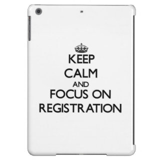 Keep Calm and focus on Registration iPad Air Covers