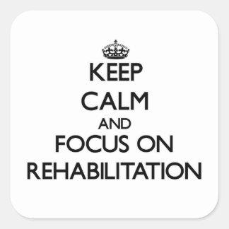Keep Calm and focus on Rehabilitation Stickers