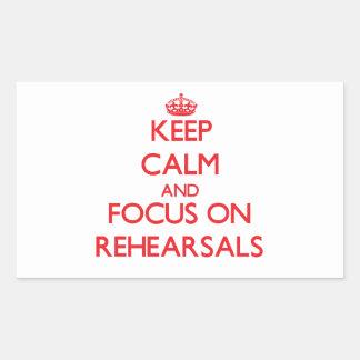 Keep Calm and focus on Rehearsals Rectangular Sticker