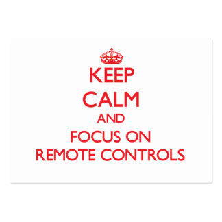 Keep Calm and focus on Remote Controls Business Card