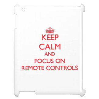 Keep Calm and focus on Remote Controls iPad Covers
