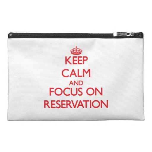 Keep Calm and focus on Reservation Travel Accessory Bag